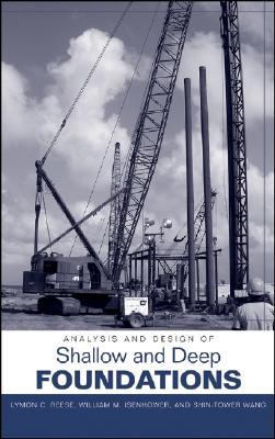 Analysis And Design of Shallow And Deep Foundations By Reese, Lymon C./ Isenhower, William M./ Wang, Shin-tower